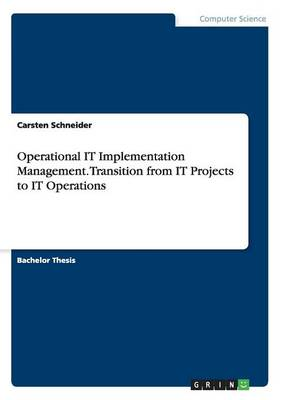 Operational IT Implementation Management. Transition from IT Projects to IT Operations (Paperback)