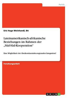"""Lateinamerikanisch-Afrikanische Beziehungen Im Rahmen Der """"Sud-Sud-Kooperation (Paperback)"""
