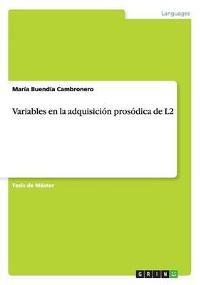 Variables En La Adquisicion Prosodica de L2 (Paperback)