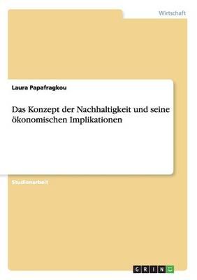 Das Konzept Der Nachhaltigkeit Und Seine Okonomischen Implikationen (Paperback)