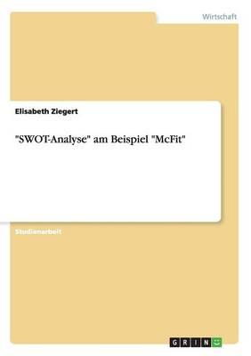 """Swot-Analyse"" Am Beispiel ""Mcfit"" (Paperback)"