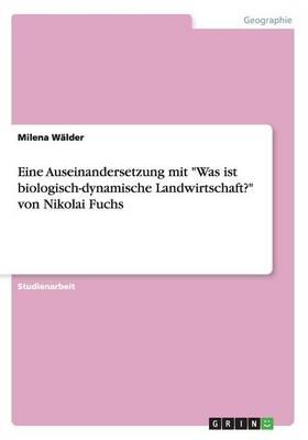"""Eine Auseinandersetzung Mit """"Was Ist Biologisch-Dynamische Landwirtschaft?"""" Von Nikolai Fuchs (Paperback)"""