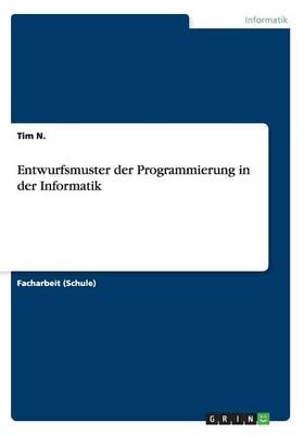 Entwurfsmuster Der Programmierung in Der Informatik (Paperback)