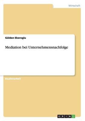 Mediation Bei Unternehmensnachfolge (Paperback)