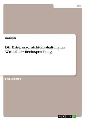Die Existenzvernichtungshaftung Im Wandel Der Rechtsprechung (Paperback)