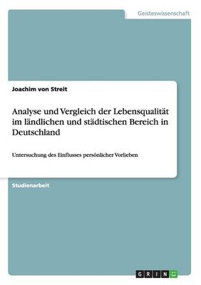 Analyse Und Vergleich Der Lebensqualitat Im Landlichen Und Stadtischen Bereich in Deutschland (Paperback)
