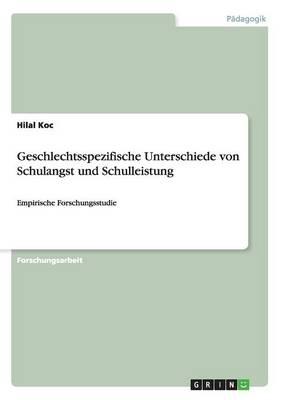 Geschlechtsspezifische Unterschiede Von Schulangst Und Schulleistung (Paperback)