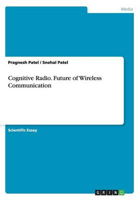 Cognitive Radio. Future of Wireless Communication (Paperback)