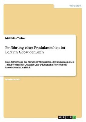 Einfuhrung einer Produktneuheit im Bereich Gebaudehullen (Paperback)