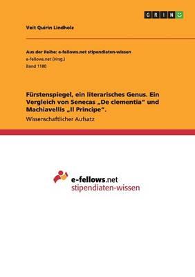 """Furstenspiegel, Ein Literarisches Genus. Ein Vergleich Von Senecas """"De Clementia Und Machiavellis """"Il Principe. (Paperback)"""