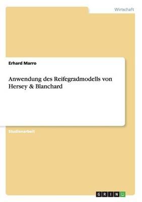 Anwendung des Reifegradmodells von Hersey & Blanchard (Paperback)