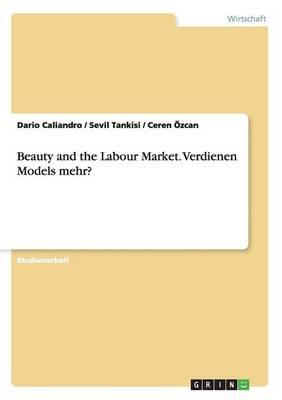 Auswirkung Von Attraktivitat Auf Dem Arbeitsmarkt Und Das Einkommen (Paperback)