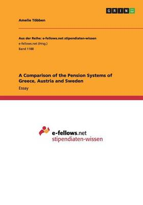 A Comparison of the Pension Systems of Greece, Austria and Sweden (Paperback)