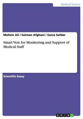 Smart Vest for Monitoring and Support of Medical Staff (Paperback)