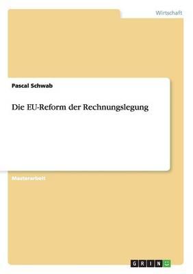Die EU-Reform der Rechnungslegung (Paperback)