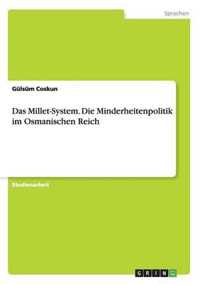 Das Millet-System. Die Minderheitenpolitik Im Osmanischen Reich (Paperback)