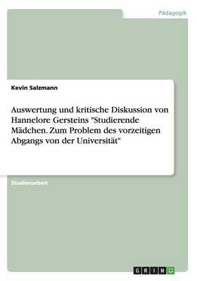 Auswertung Und Kritische Diskussion Von Hannelore Gersteins Studierende M dchen. Zum Problem Des Vorzeitigen Abgangs Von Der Universit t (Paperback)