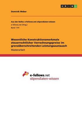 Wesentliche Konstruktionsmerkmale Steuerrechtlicher Verrechnungspreise Im Grenzuberschreitenden Leistungsaustausch (Paperback)
