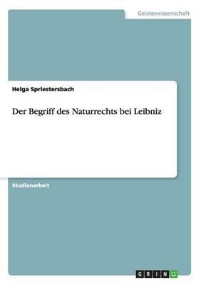 Der Begriff Des Naturrechts Bei Leibniz (Paperback)