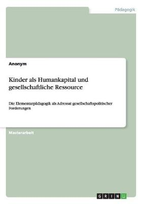 Kinder ALS Humankapital Und Gesellschaftliche Ressource (Paperback)