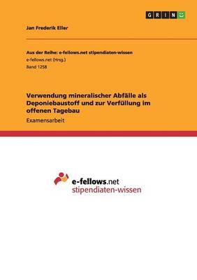 Verwendung Mineralischer Abfalle ALS Deponiebaustoff Und Zur Verfullung Im Offenen Tagebau (Paperback)
