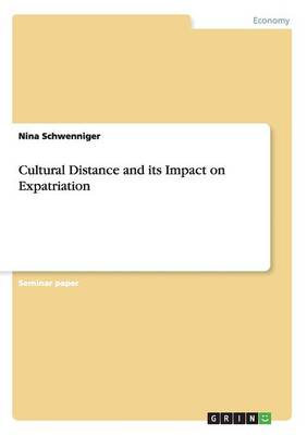 Cultural Distance and Its Impact on Expatriation (Paperback)