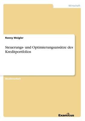Steuerungs- Und Optimierungsans tze Des Kreditportfolios (Paperback)