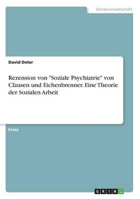 """Rezension Von """"Soziale Psychiatrie"""" Von Clausen Und Eichenbrenner. Eine Theorie Der Sozialen Arbeit (Paperback)"""