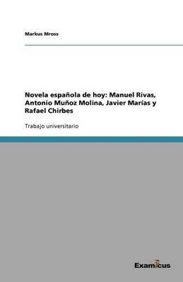 Novela espanola de hoy: Manuel Rivas, Antonio Munoz Molina, Javier Marias y Rafael Chirbes (Paperback)