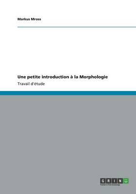 Une petite introduction a la Morphologie (Paperback)