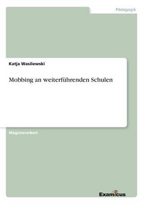 Mobbing an Weiterfuhrenden Schulen (Paperback)