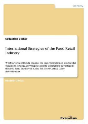 International Strategies of the Food Retail Industry (Paperback)