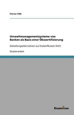 Umweltmanagementsysteme Von Banken ALS Basis Einer Okozertifizierung (Paperback)