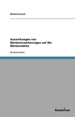 Auswirkungen von Markenerweiterungen auf die Markenstarke (Paperback)