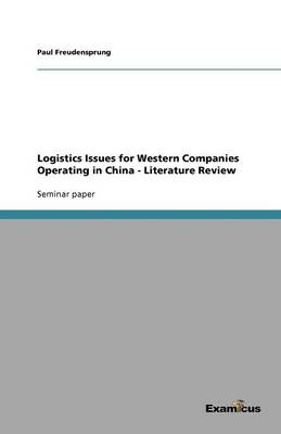 Logistics Issues for Western Companies Operating in China - Literature Review (Paperback)