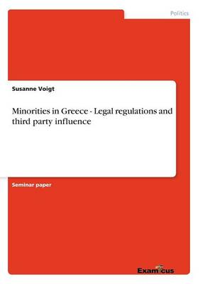 Minorities in Greece - Legal regulations and third party influence (Paperback)