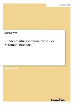 Kundenbindungsprogramme in der Automobilbranche (Paperback)