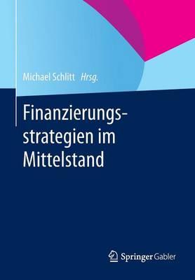 Finanzierungsstrategien Im Mittelstand (Paperback)