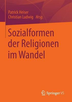 Sozialformen Der Religionen Im Wandel (Paperback)
