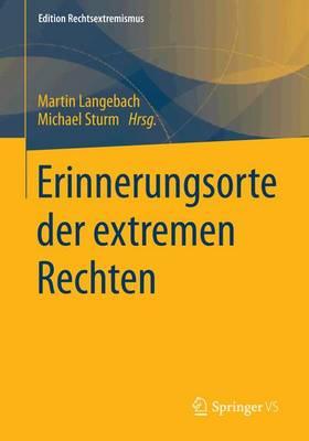 Erinnerungsorte Der Extremen Rechten - Edition Rechtsextremismus 101 (Paperback)
