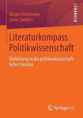 Literaturkompass Politikwissenschaft: Einf hrung in Die Politikwissenschaftliche Literatur (Paperback)