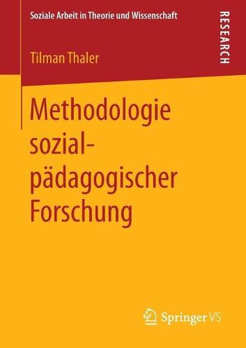 Methodologie Sozialp�dagogischer Forschung - Soziale Arbeit in Theorie Und Wissenschaft (Paperback)