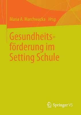 Gesundheitsf rderung Im Setting Schule (Paperback)