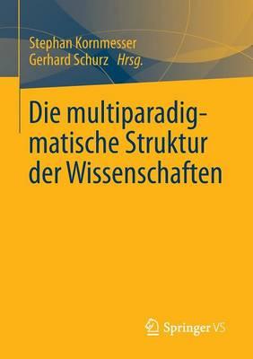 Die Multiparadigmatische Struktur Der Wissenschaften (Paperback)