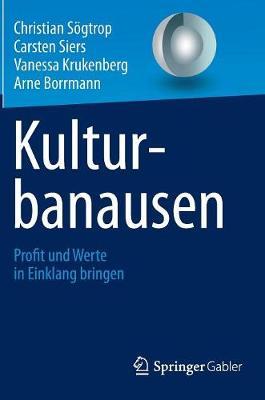 Kulturbanausen: Profit Und Werte in Einklang Bringen (Hardback)