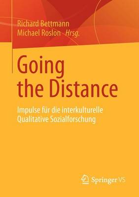 Going the Distance: Impulse F�r Die Interkulturelle Qualitative Sozialforschung (Paperback)