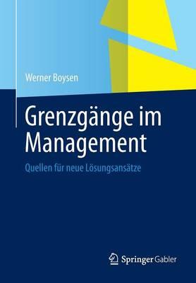Grenzg nge Im Management: Quellen F r Neue L sungsans tze (Paperback)