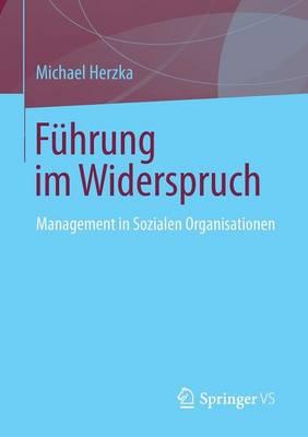 F hrung Im Widerspruch: Management in Sozialen Organisationen (Paperback)