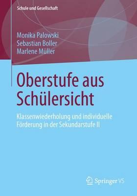 Oberstufe Aus Schulersicht: Klassenwiederholung Und Individuelle Forderung in Der Sekundarstufe II - Schule Und Gesellschaft 56 (Paperback)
