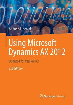 Using Microsoft Dynamics AX 2012: Updated for Version R2 (Paperback)